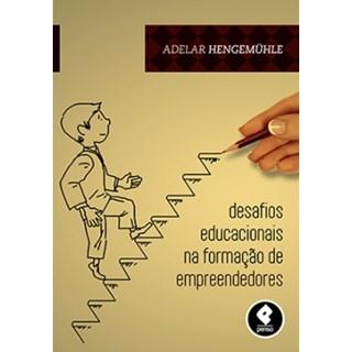 Livro - Desafios Educacionais na Formação de Empreendedores - Hengemühle