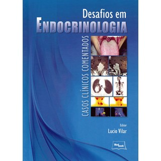 Livro - Desafios em Endocrinologia - Casos Clínicos Comentados - Vilar