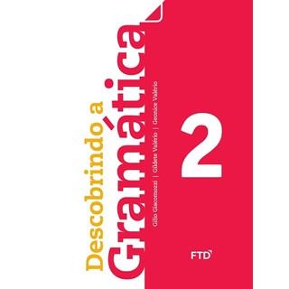 Livro - Descobrindo a Gramática - 2 Ano - FTD