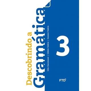 Livro - Descobrindo a Gramática - 3 Ano - FTD