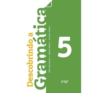 Livro - Descobrindo a Gramática - 5 Ano - FTD