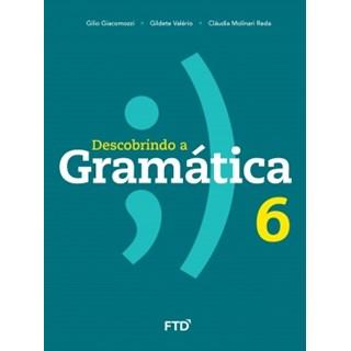Livro - Descobrindo a Gramática - 6 Ano - FTD