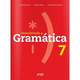 Livro - Descobrindo a Gramática - 7 Ano - FTD