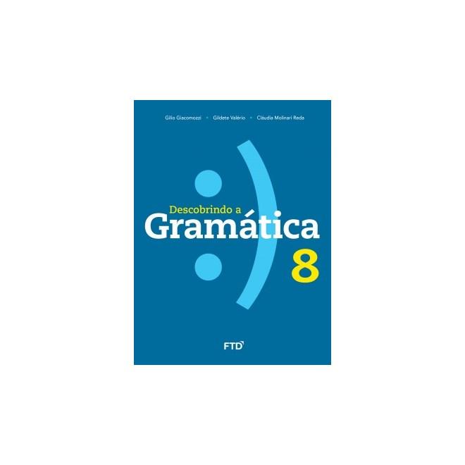 Livro - Descobrindo a Gramática - 8 Ano - FTD