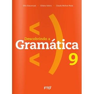 Livro - Descobrindo a Gramática - 9 Ano - FTD