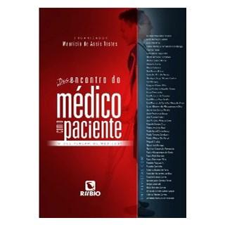 Livro - Desencontro do Médico com o Paciente - O que pensam os médicos  - Tostes