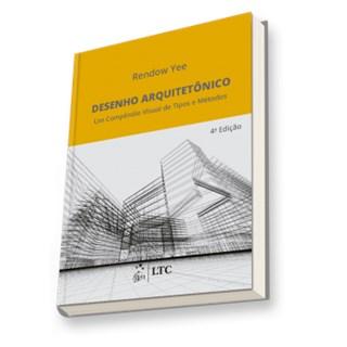 Livro - Desenho Arquitetônico - Um Compêndio Visual de Tipos e Métodos - Yee