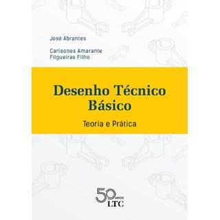 Livro - Desenho Técnico Básico - Teoria e Prática - Abrantes