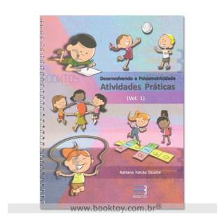 Livro - Desenvolvendo a Psicomotricidade Atividades Práticas Vol. 1 - Duarte