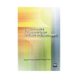 Livro - Desenvolvendo o Pensamento Crítico no Ensino de Enfermagem - Tacla