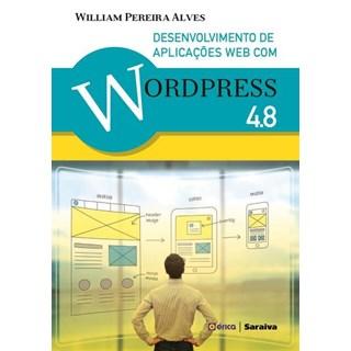 Livro - Desenvolvimento de Aplicações web com Wordpress 4.8 - Alves