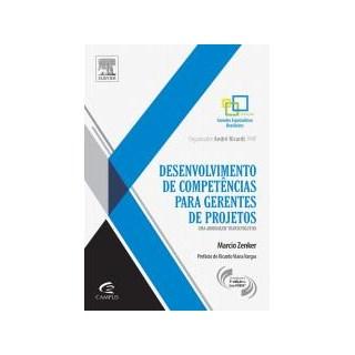 Livro - Desenvolvimento de Competências Para Gerentes de Projetos - Zenker