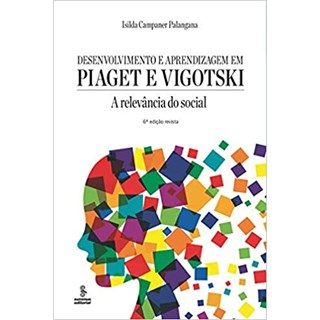 Livro - Desenvolvimento e Aprendizagem em Piaget e Vigotski - Palangana - Summus