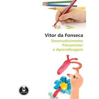 Livro - Desenvolvimento Psicomotor e Aprendizagem - Fonseca