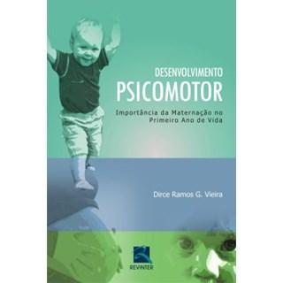 Livro - Desenvolvimento Psicomotor - Importância da Maternação no Primeiro Ano de Vida - Vieira