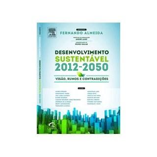 Livro - Desenvolvimento Sustentável 2012-2050 - Almeida