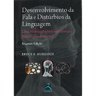 Livro - Desesnvolvimento da Fala e Distúrbios da Linguagem - 2a edição - MURDOCH