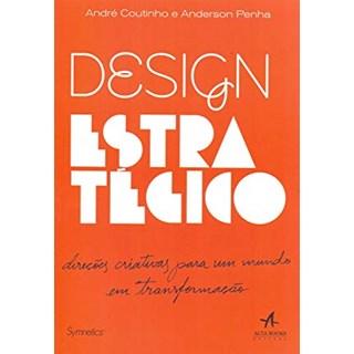 Livro - Design Estratégico: Direções Criativas para um Mundo em Transformação - Penha