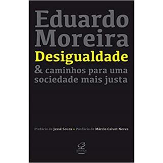 Livro - Desigualdade e Caminhos para Uma Sociedade Mais Justa - Moreira