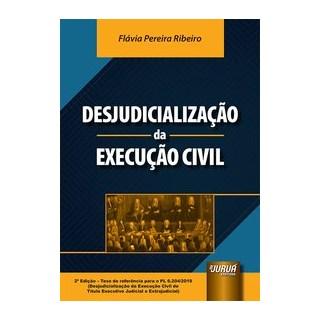 Livro - Desjudicialização da Execução Civil - Ribeiro - Juruá