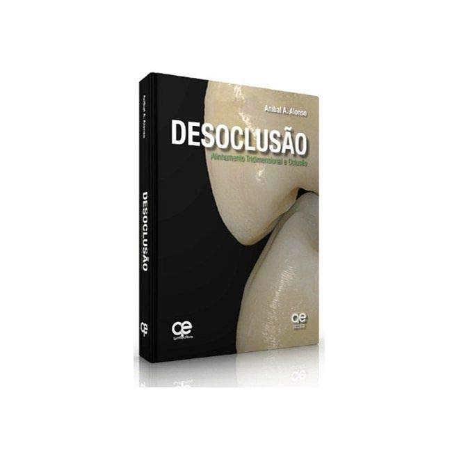 Livro - Desoclusão: Alinhamento Tridimensional e Oclusão - Alonso - Santos