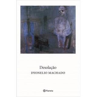 Livro - Desolação - Machado - Planeta