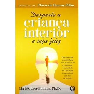 Livro - Desperte a criança interior e seja feliz - Phillips 1º edição
