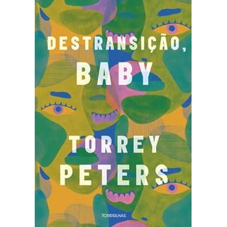 Livro Destransição, baby - Peters - Tordesilhas - Pré-Venda