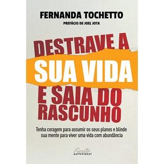 Livro Destrave a Sua Vida e Saia do Rascunho - Tochetto - Gente