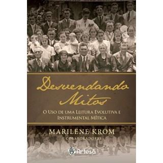 Livro - Desvendando Mitos - O Uso de uma Leitura Evolutiva Instrumental Mítica - Krom