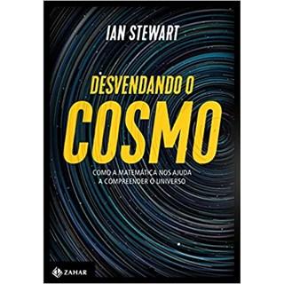 Livro - Desvendando o Cosmo - Stewart - Zahar