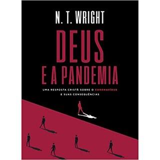 Livro - Deus e a Pandemia - Wright - Thomas Nelson