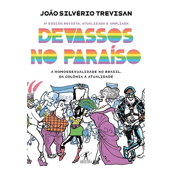 Livro - Devassos no Paraíso: A homossexualidade no Brasil, da colônia à atualidade - Trevisan