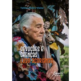 Livro - Devoções e Crenças Luso-Açorianas - Vieira