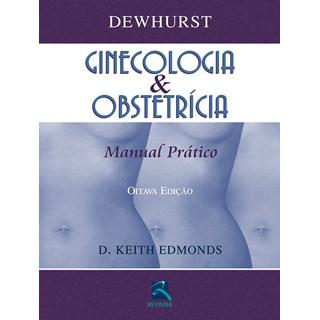 Livro - Dewhurst Ginecologia & Obstetrícia - Edmonds 8º edição