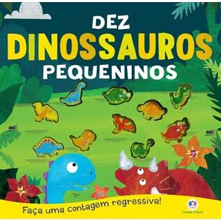 Livro - Dez dinossauros pequeninos - Faça uma contagem regressiva!