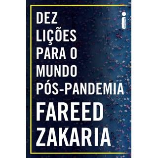 Livro Dez Lições Para o Mundo Pós-Pandemia - Zakaria - Intrínseca