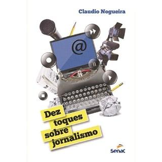 livro - Dez Toques sobre Jornalismo - Nogueira