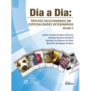 Livro - Dia a Dia - Tópicos Selecionados em Especialidades Veterinárias - Lacerda