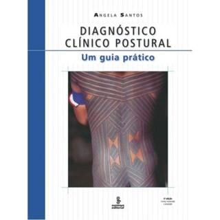 Livro - Diagnóstico Clínico Postural - Um Guia Prático - Santos