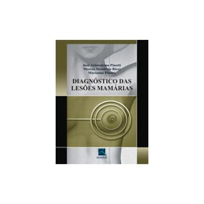 Livro - Diagnóstico das Lesões Mamárias - Pinotti