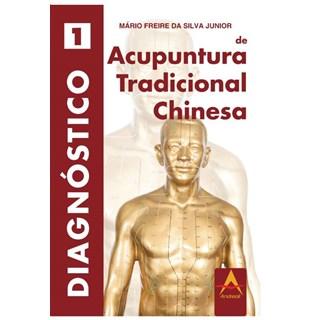 Livro - Diagnóstico de Acupuntura Tradicional Chinesa/ VOL I - Freire