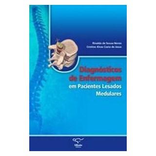 Livro - Diagnóstico de Enfermagem em Pacientes Lesados Medulares - Neves