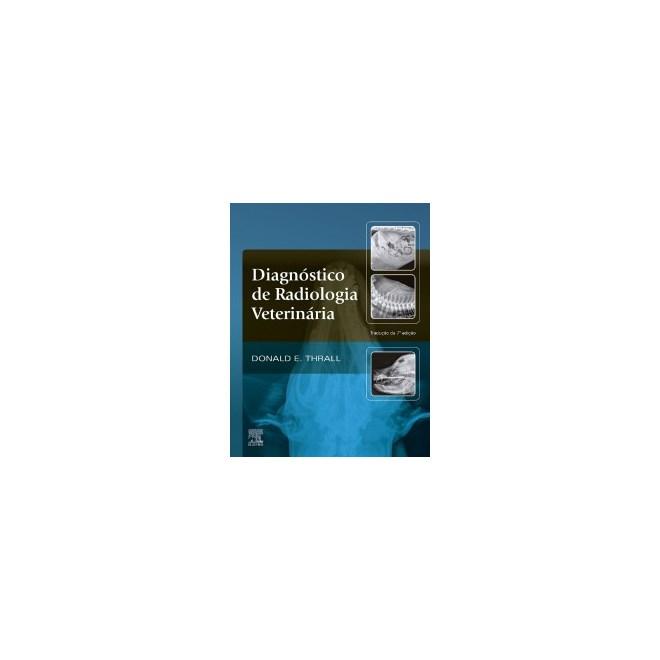 Livro - Diagnóstico de Radiologia Veterinária - Thrall