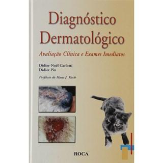 Livro - Diagnóstico Dermatológico: Avaliação Clínica e Exames Imediatos - Carlotti ***