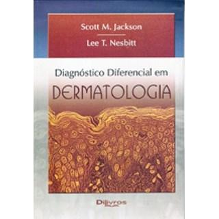 Livro - Diagnóstico Diferencial em Dermatologia - Jackson