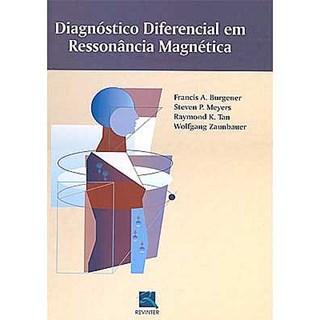 Livro - Diagnóstico Diferencial em Ressonância Magnética - Burgener