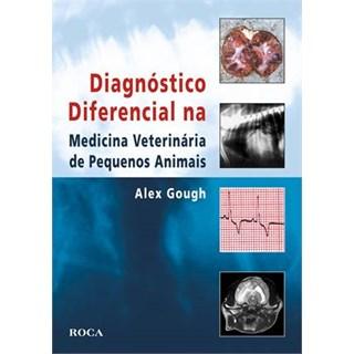 Livro - Diagnóstico Diferencial na Medicina Veterinária de Pequenos Animais - Gough