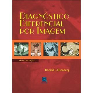 Livro - Diagnóstico Diferencial por Imagem - Eisenberg