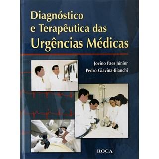 Livro - Diagnóstico e Terapêutica das Urgências Médicas - Giavina-Bianchi, Pedro, Paes Júnior, Jovino